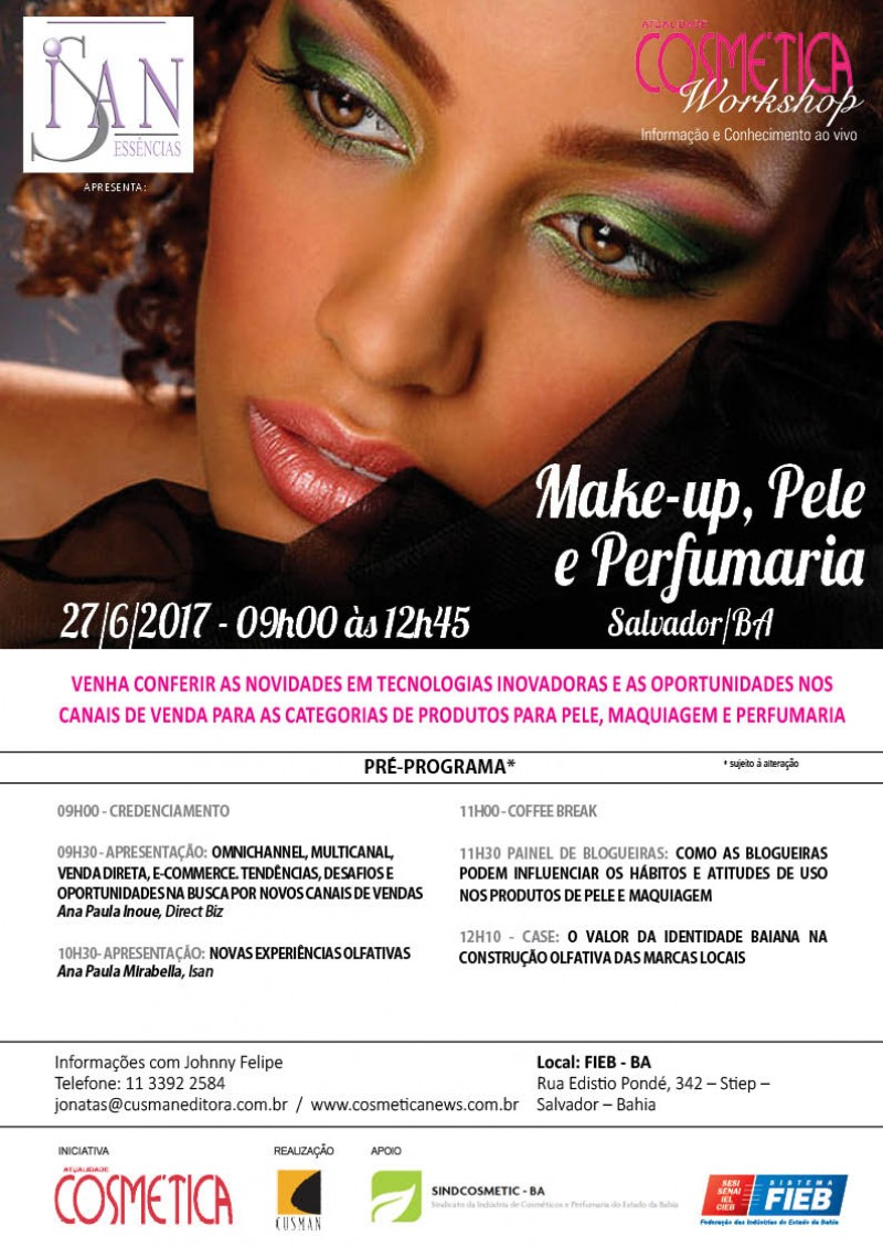 Dia 27 de Junho, Salvador/BA. Atualidade Cosmética Workshop- Make-Up, pele e perfumaria.