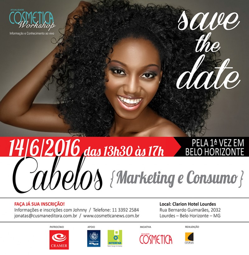 SAVE THE DATE - ATUALIDADE COSM�TICA WORKSHOP - Cabelos Marketing e Consumo. Edi��o Belo Horizonte MG