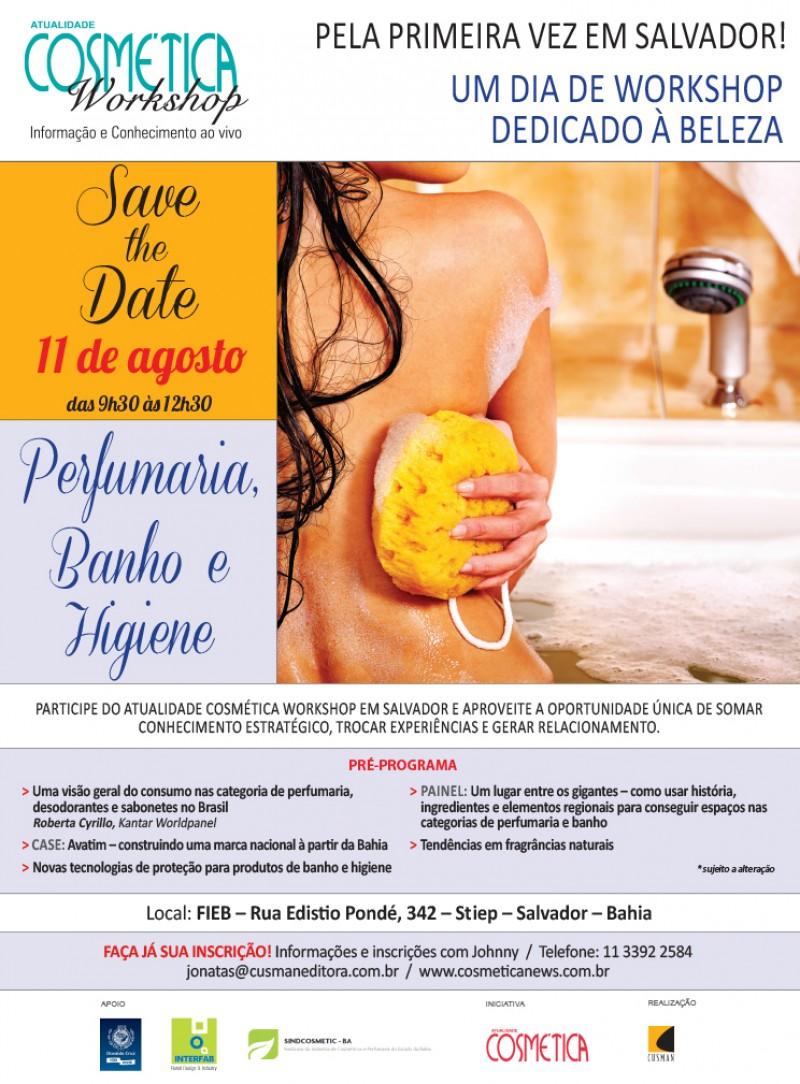 SAVE THE DATE - ATUALIDADE COSM�TICA WORKSHOP - Perfumaria, Banho e higiene Edi��o Salvador BA